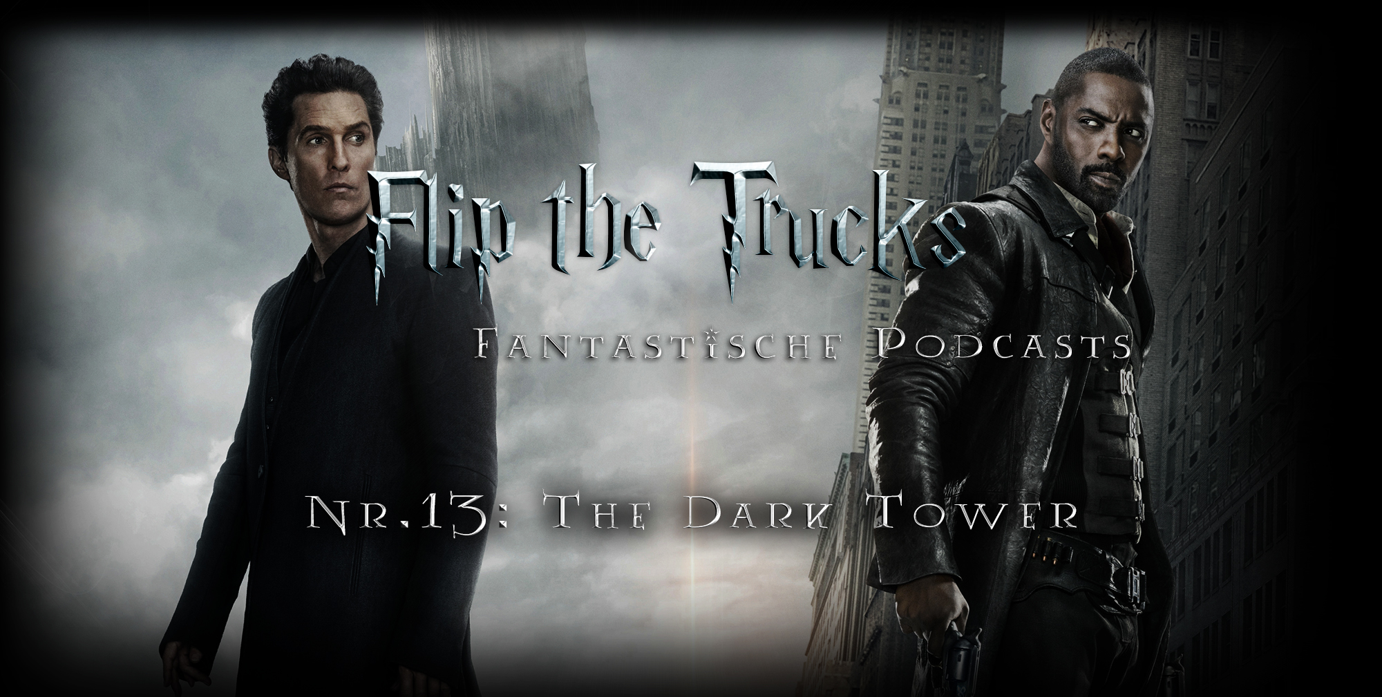 Flip the Truck | Fantastische Podcasts | The Dark Tower