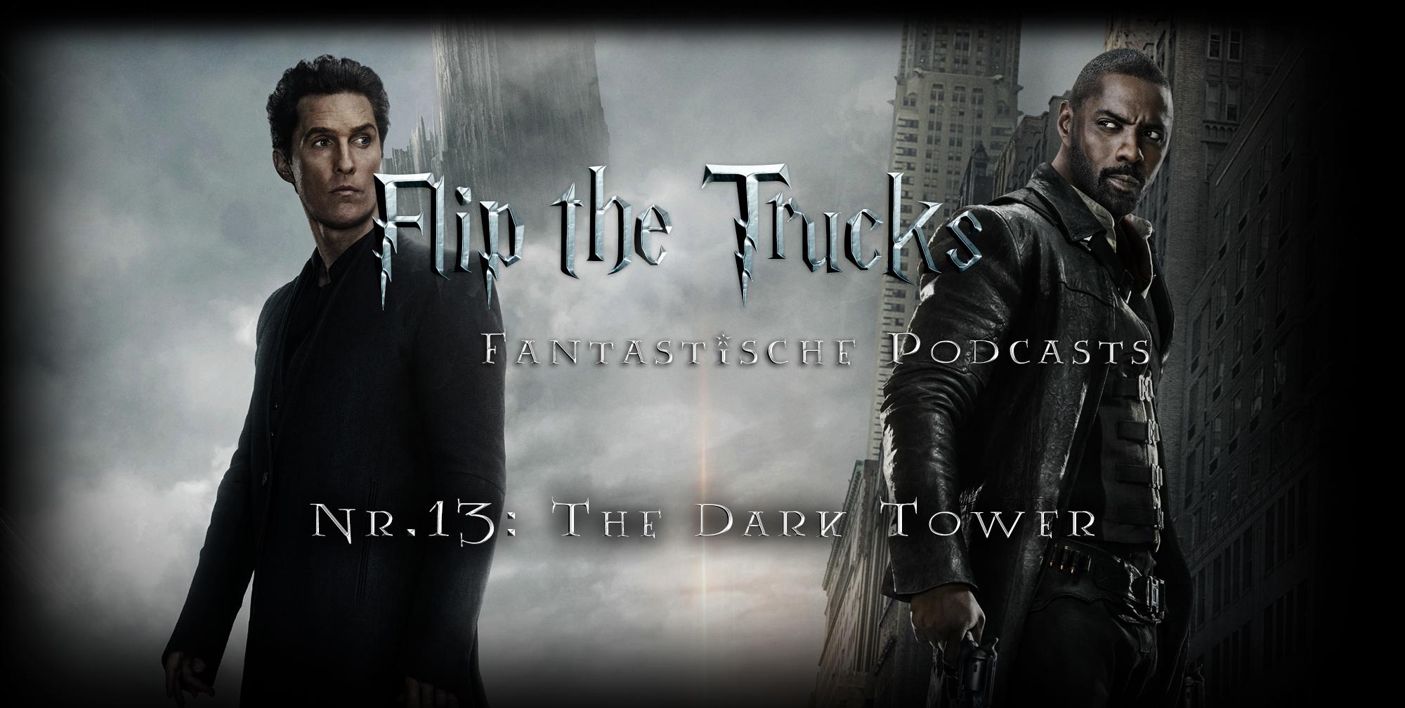 Flip the Truck | Fantastische Podcasts | The Dark Tower