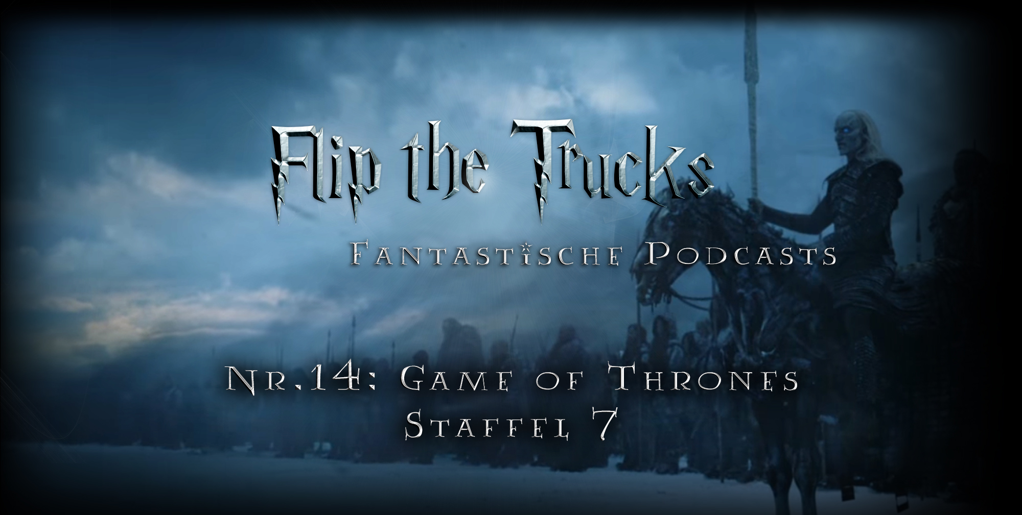 Fantasische Podcasts 14 | Flip the Truck | Game of Thrones