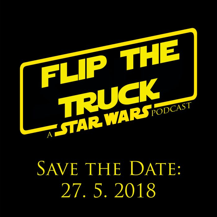 Flip the Truck | A Star Wars Podcast