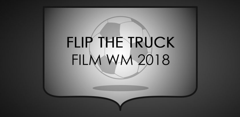 Flip the Truck - Film WM 2018